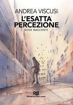 L'esatta percezione: l'antologia di Andrea Viscusi